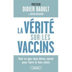 La vérité sur les vaccins - Pr Didier Raoult