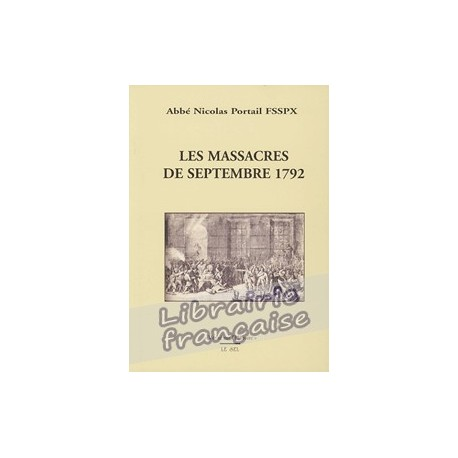 Les massacres de septembre 1792 - Abbé Nicolas Portail