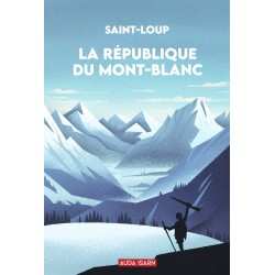 La République du Mont-Blanc - Saint-Loup
