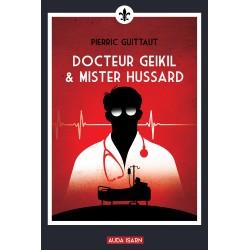 Docteur Geikil & Mister Hussard - Pierric Guittaut