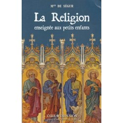 La Religion enseignée aux petits enfants - Mgr de Ségur