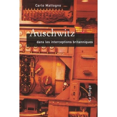 Auschwitz dans les interceptions britanniques - Carlo Mattogno