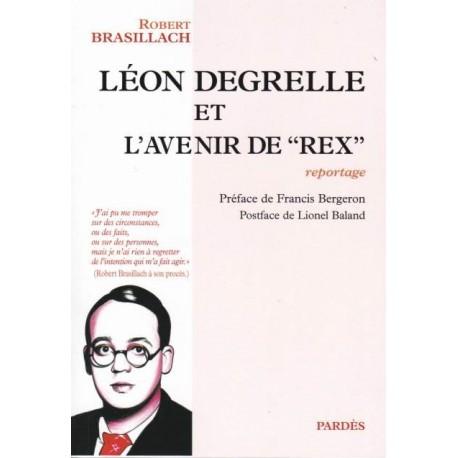 Lon Degrelle et l'avenir de Rex - Robert Brasillach