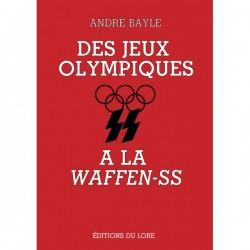 Des Jeux Olympiques à la Waffen SS - André Bayle