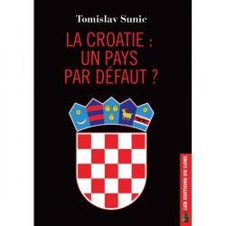 La Croatie : un pays par défaut ? - Tomislav Sunic