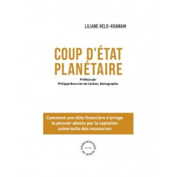 Coup d'état planétaire - Liliane Held-Khawam