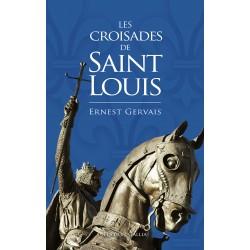 Les croisades de saint Louis - Ernest Gervais