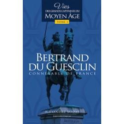 Bertrand du Guesclin Tome 1 - Alexandre Mazat