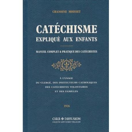 Catéchisme expliqué aux enfants - Chanoine Moisset