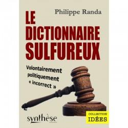 Le dictionnaire sulfureux - Philippe Randa
