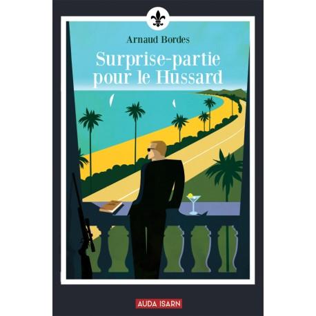 Surprise-partie pour le Hussard - Arnaud Bordes