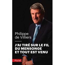 J'ai tiré sur le fil du mensonge et tout est venu - Philippe de Villiers (poche)
