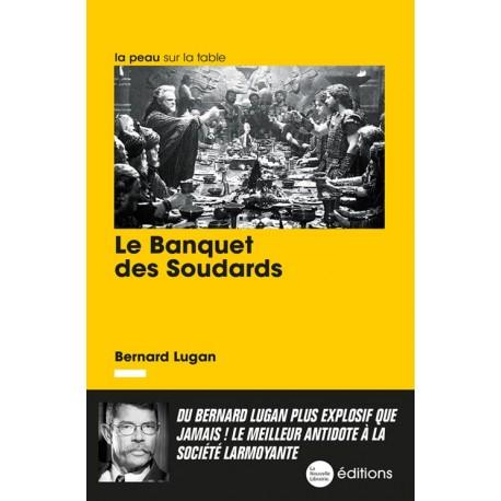 Le Banquet des Soudards - Bernard Lugan