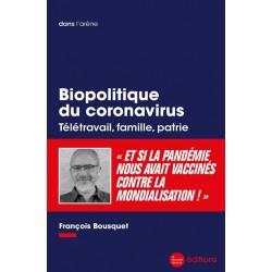 Biopolitique du coronavirus - François Bousquet