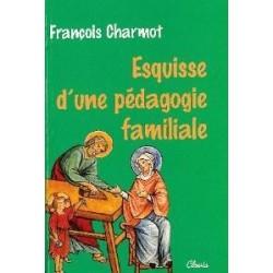 Esquisse d'une pédagogie familiale - François Charmot