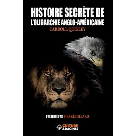 Histoire secrète de l'oligarchie anglo-américaine - Carroll Quigley