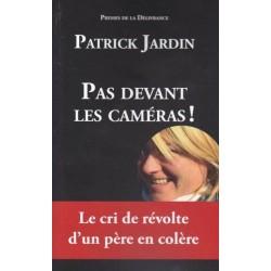Pas devant les caméras ! - Patrick Jardin