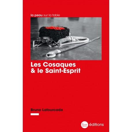 Les cosaques & le Saint-Esprit - Bruno Lafourcade