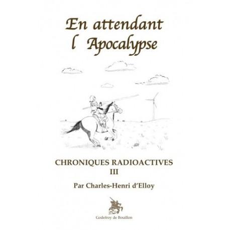 En attendant l'apocalypse - Charles-Henri d'Elloy