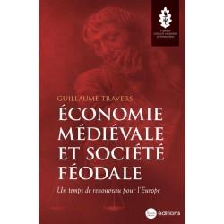 Economie médiévale et société féodale - Guillaume Travers