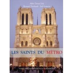 Les Saints du Métro - Abbé Daniel Joly, Bernard Faribault, Joël Lemaire