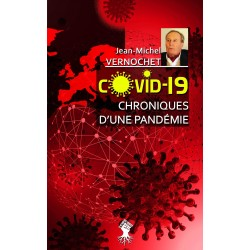 COVID-19 Chroniques d'une pandémie - Jean-Michel Vernochet