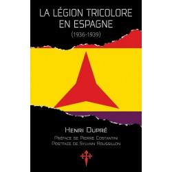 La Légion tricolore en Espagne  (1936-1939)  - Henri Dupré-