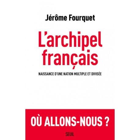 L'archipel français - Jérôme Fourquet