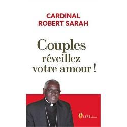 Couples, réveillez votre amour ! - Cardinal Robert Sarah