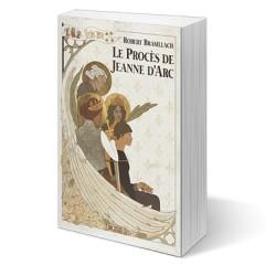 Le procès de Jeanne d'Arc - Robert Brasillach