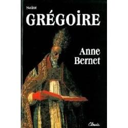 Saint Grégoire - Anne Bernet