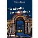 La révolte des silencieux - Pierre Lours