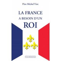 La France a besoin d'un roi - Père Michel Viot