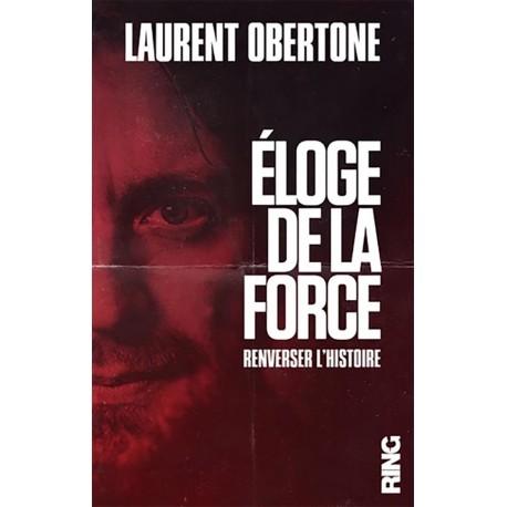 Eloge de la force - Laurent Obertone