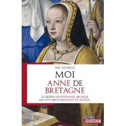 Moi Anne de Bretagne - Eric Leclercq