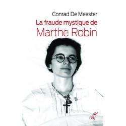a fraude mystique de Marthe Robin - Conrad de Meester