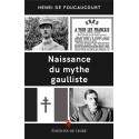 Naissance du mythe gaulliste - H. de Foucaucourt