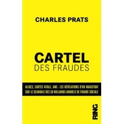 Le cartel des fraudes - Charles Prats