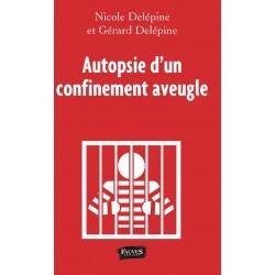 Autopsie d'un confinement aveugle - Nicole et Gérard Délepine