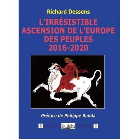 L'irrésistible ascension de l'Europe des peuples 2016-2020 - Richard Dessens