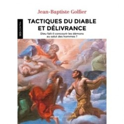 Tactiques du diable et délivrances - Père J.-B. Golfier