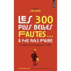 Les 300 plus belles fautes à ne pas faire - Alfred Gilder (poche)