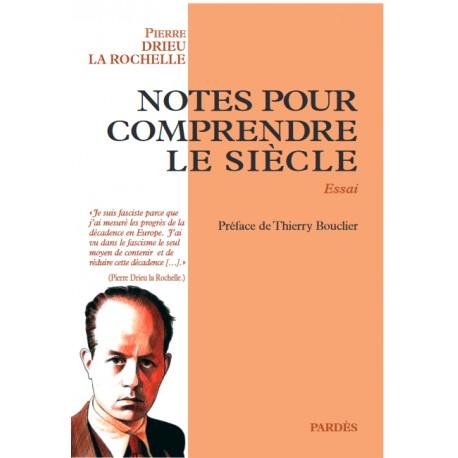 Notes pour comprendre le siècle - Drieu La Rochelle