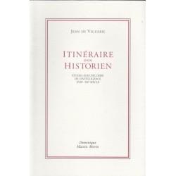 Itinéraire d'un historien - Jean de Viguerie