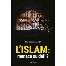 L'islam : menace ou défi ? - Mgr Dominique Rey