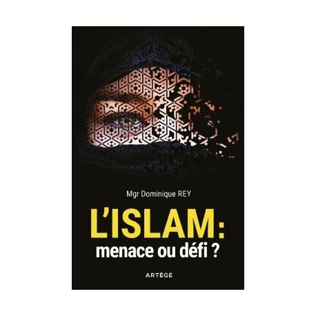L'islam : menace ou défi ? - Mgr Dominique Rey