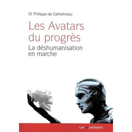 Les Avatars du progrès - Dr Philippe de Cathelineau