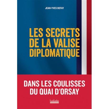 Les secrets de la valise diplomatique - Jean-Yves Defay