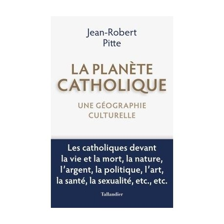 La planète catholique - Jean-Robert Pitte
