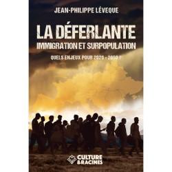 La déferlante immigration et surpopulation - Jean-Philippe Levêque